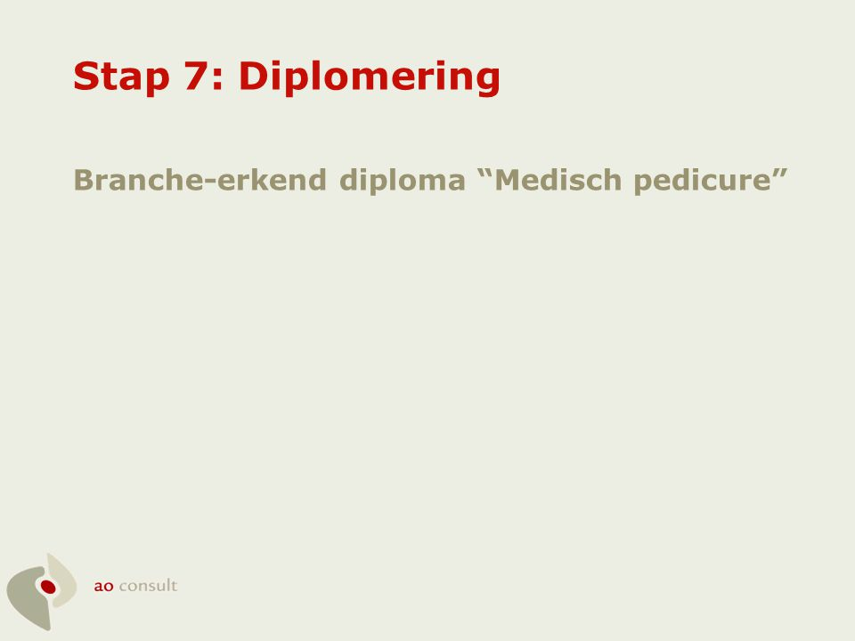 "Stap 7: Diplomering Branche-erkend diploma ""Medisch pedicure"""