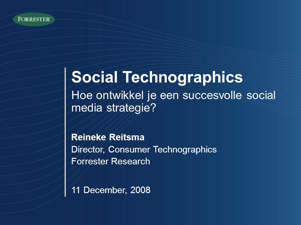 Social Technographics Hoe ontwikkel je een succesvolle social media strategie.