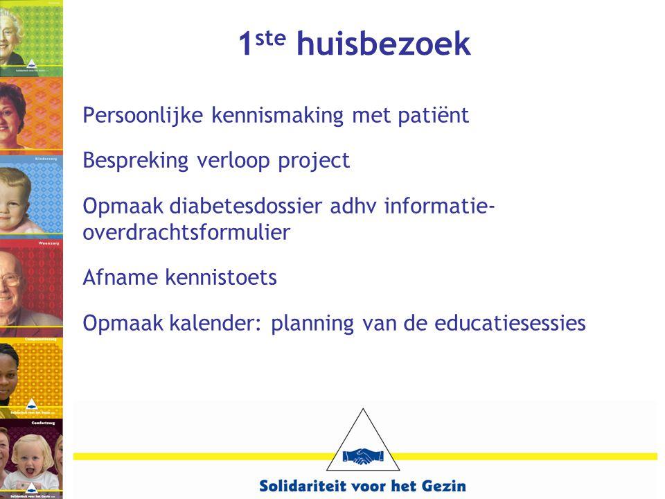1 ste huisbezoek Persoonlijke kennismaking met patiënt Bespreking verloop project Opmaak diabetesdossier adhv informatie- overdrachtsformulier Afname