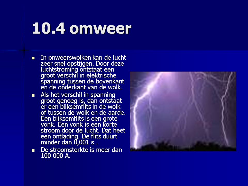 10.4 omweer  In onweerswolken kan de lucht zeer snel opstijgen.