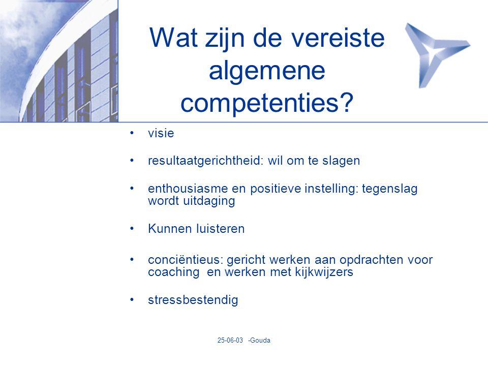 25-06-03 -Gouda Wat zijn de vereiste algemene competenties.