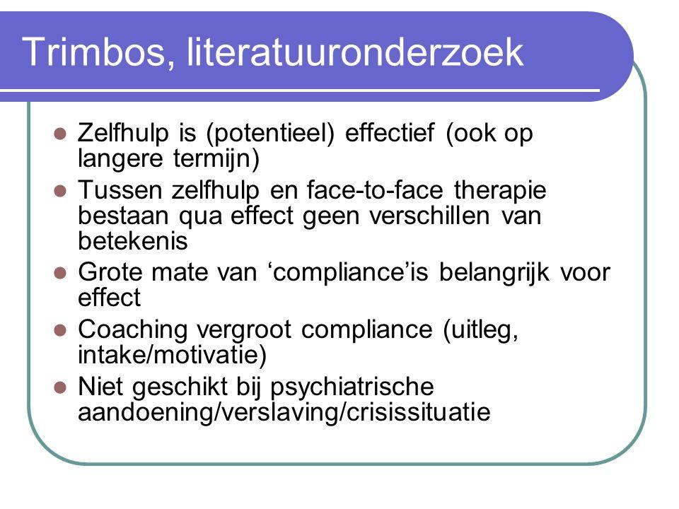Trimbos, literatuuronderzoek  Zelfhulp is (potentieel) effectief (ook op langere termijn)  Tussen zelfhulp en face-to-face therapie bestaan qua effe