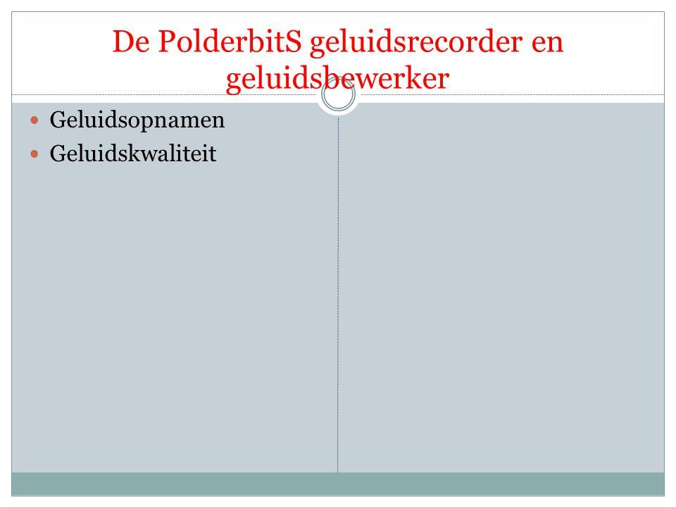 De PolderbitS geluidsrecorder en geluidsbewerker  Geluidsopnamen  Geluidskwaliteit  Auteursrechten