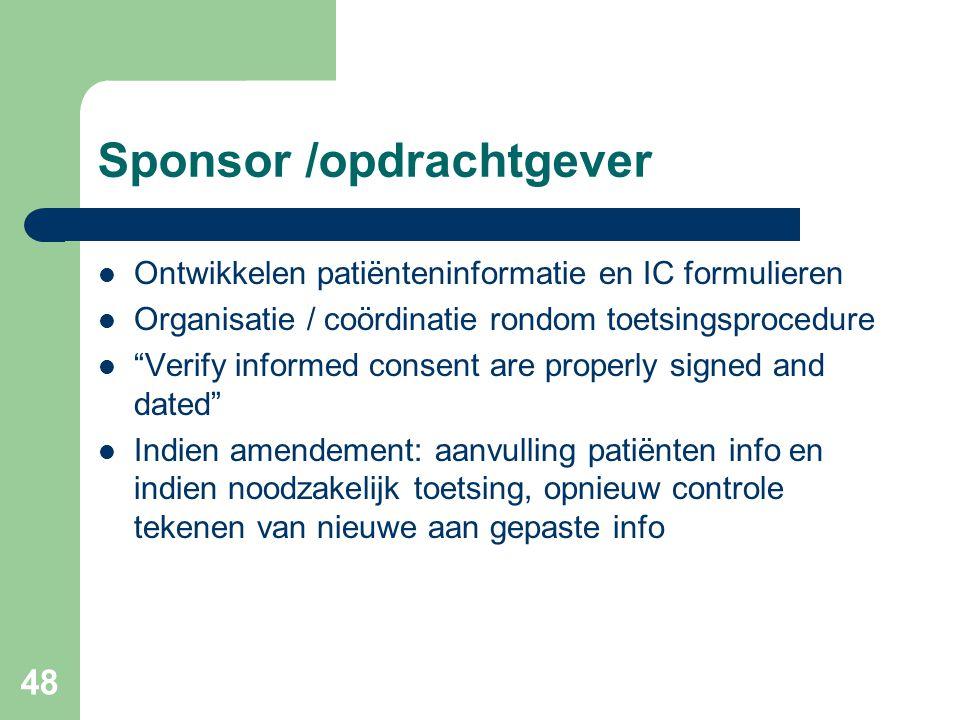 """48 Sponsor /opdrachtgever  Ontwikkelen patiënteninformatie en IC formulieren  Organisatie / coördinatie rondom toetsingsprocedure  """"Verify informed"""