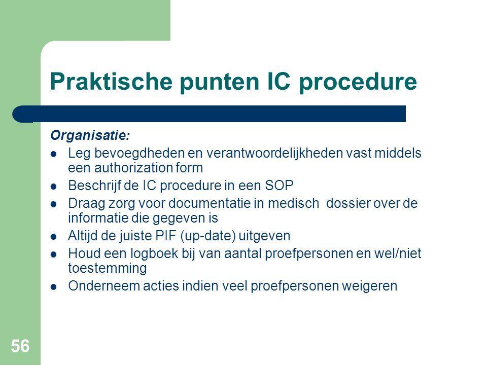 56 Praktische punten IC procedure Organisatie:  Leg bevoegdheden en verantwoordelijkheden vast middels een authorization form  Beschrijf de IC proce