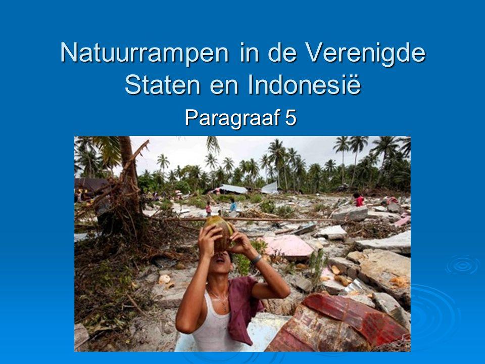 Natuurrampen in de Verenigde Staten en Indonesië Paragraaf 5