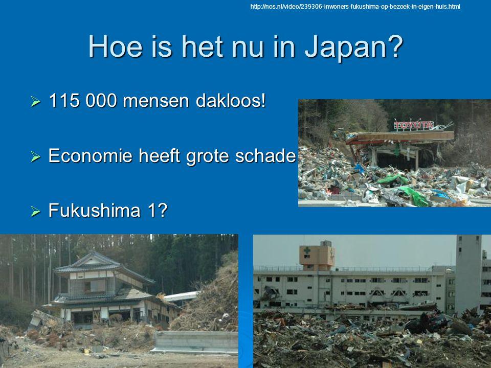 Hoe is het nu in Japan?  115 000 mensen dakloos!  Economie heeft grote schade  Fukushima 1? http://nos.nl/video/239306-inwoners-fukushima-op-bezoek
