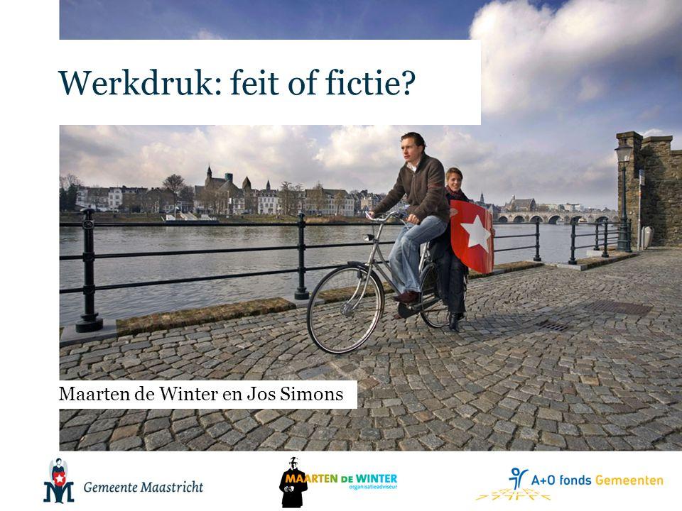 Werkdruk: feit of fictie Maarten de Winter en Jos Simons