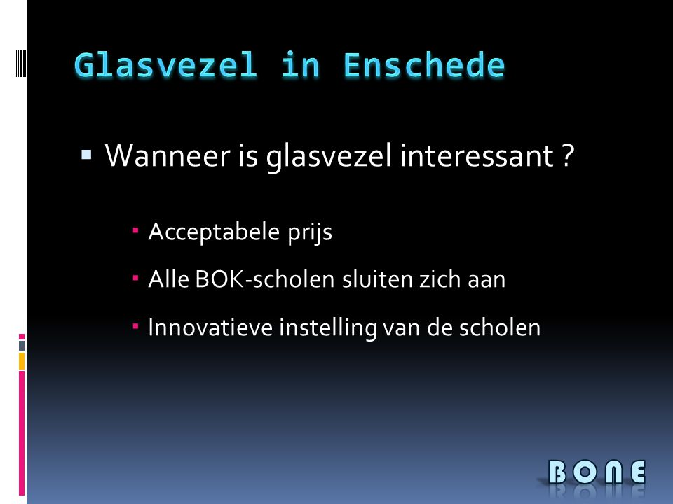  Wanneer is glasvezel interessant .