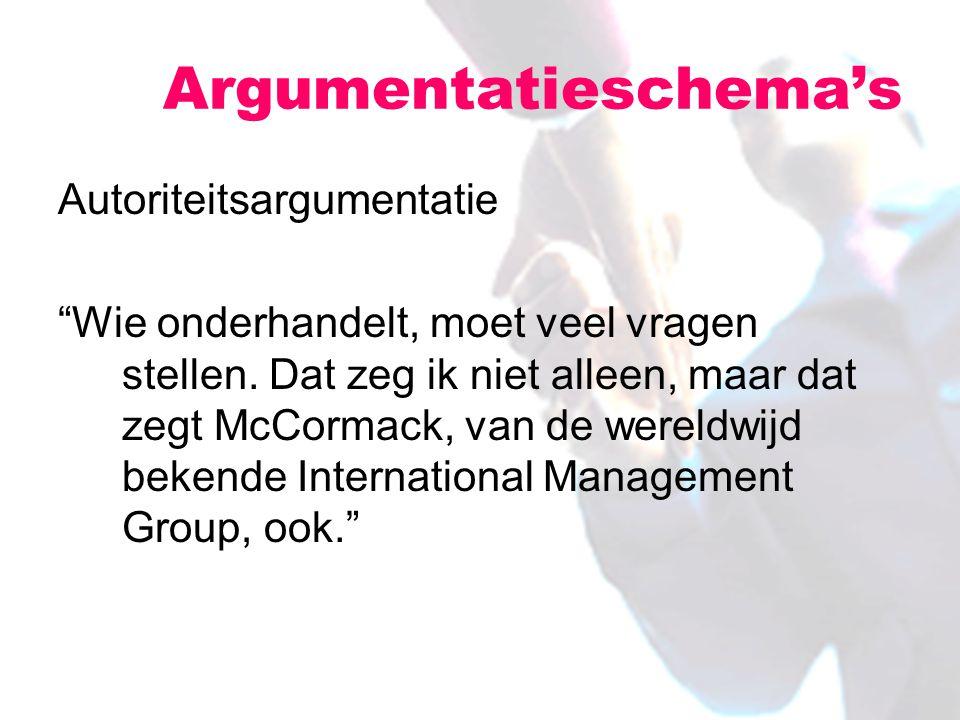 """Autoriteitsargumentatie """"Wie onderhandelt, moet veel vragen stellen. Dat zeg ik niet alleen, maar dat zegt McCormack, van de wereldwijd bekende Intern"""