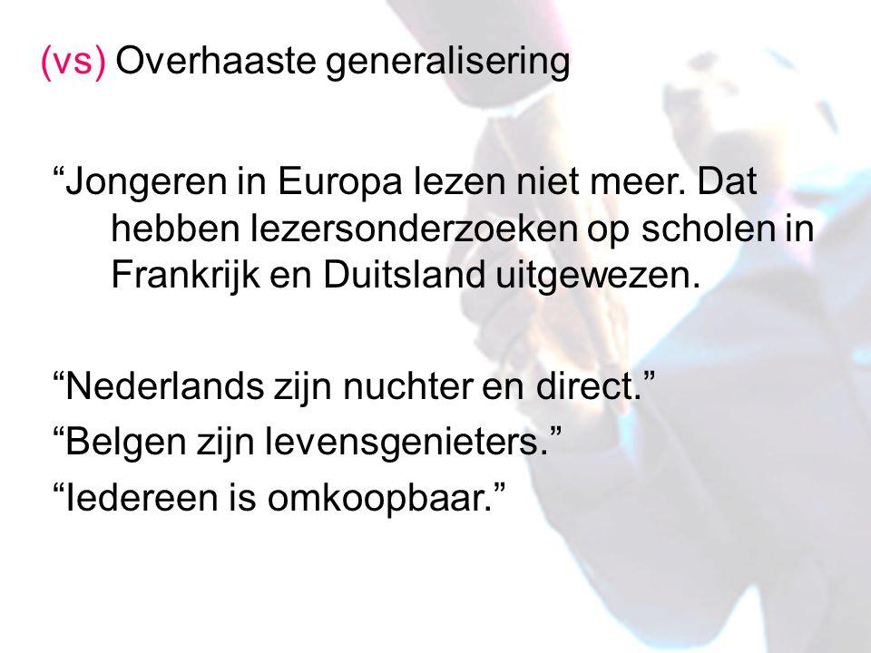"""(vs) Overhaaste generalisering """"Jongeren in Europa lezen niet meer. Dat hebben lezersonderzoeken op scholen in Frankrijk en Duitsland uitgewezen. """"Ned"""