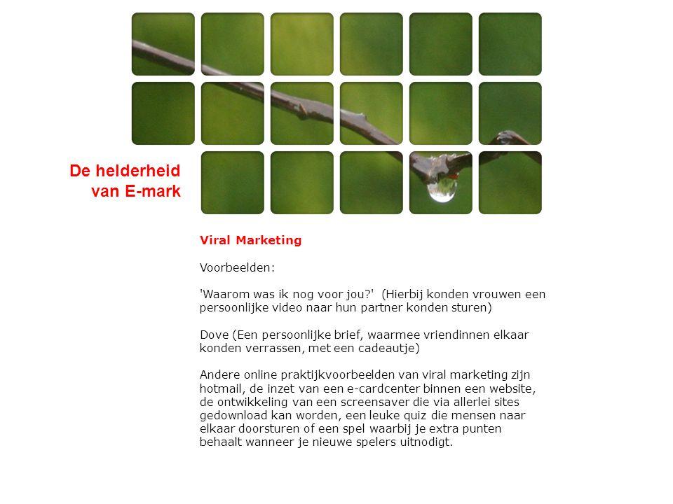 De helderheid van E-mark Opzetten strategie •Geef de gebruiker iets: een product, een dienst.