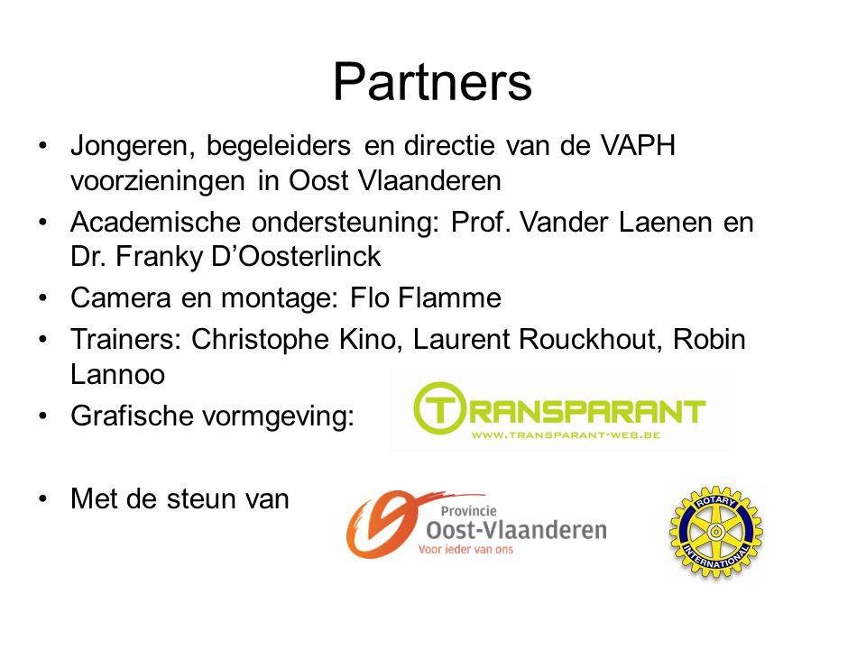 Partners •Jongeren, begeleiders en directie van de VAPH voorzieningen in Oost Vlaanderen •Academische ondersteuning: Prof. Vander Laenen en Dr. Franky