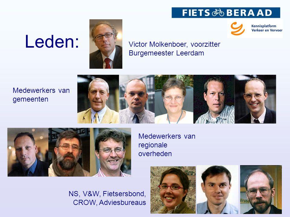 Leden: Medewerkers van gemeenten Medewerkers van regionale overheden Victor Molkenboer, voorzitter Burgemeester Leerdam NS, V&W, Fietsersbond, CROW, A