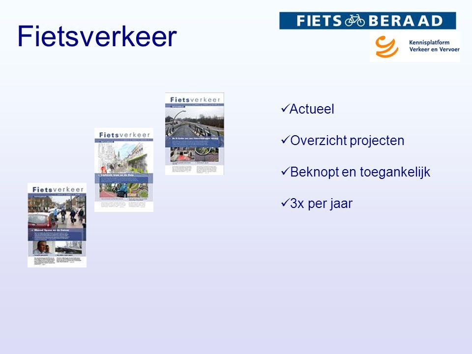 Fietsverkeer  Actueel  Overzicht projecten  Beknopt en toegankelijk  3x per jaar