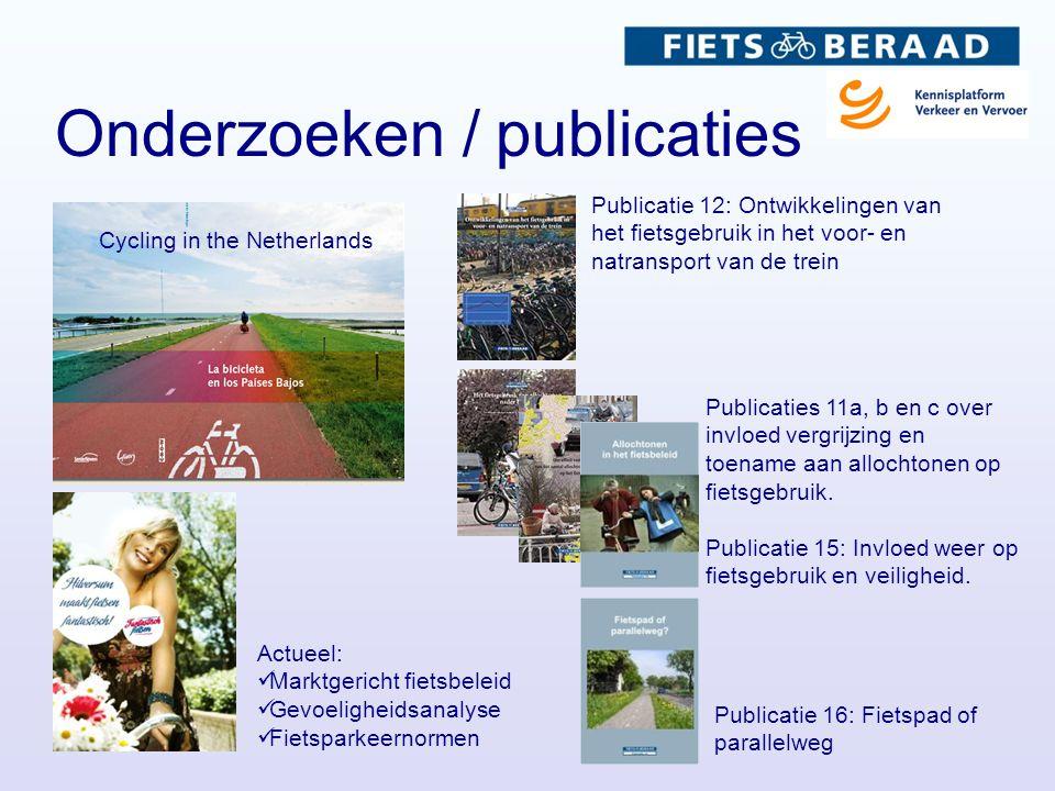 Onderzoeken / publicaties Publicatie 12: Ontwikkelingen van het fietsgebruik in het voor- en natransport van de trein Cycling in the Netherlands Publi