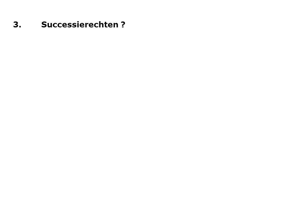 3.Successierechten ?