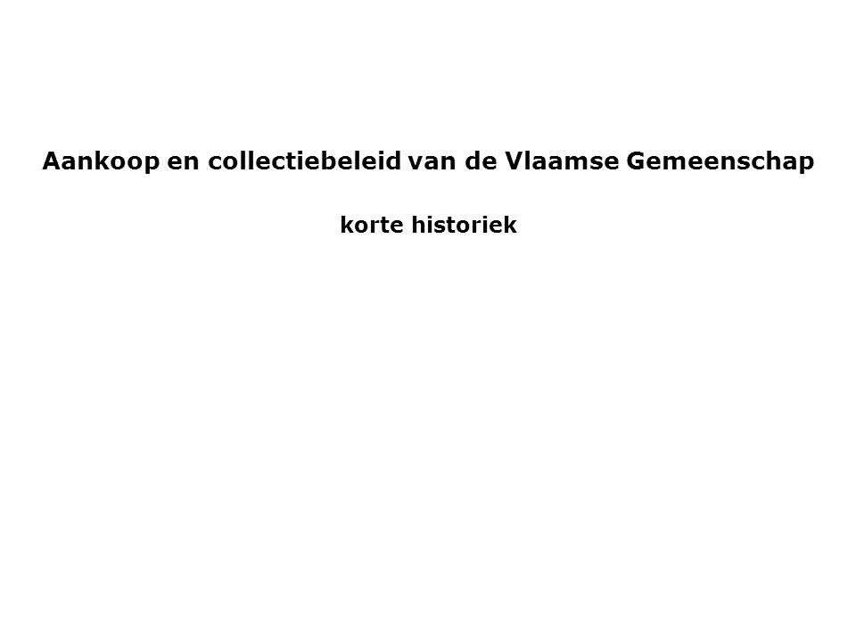 Aankoop en collectiebeleid van de Vlaamse Gemeenschap korte historiek