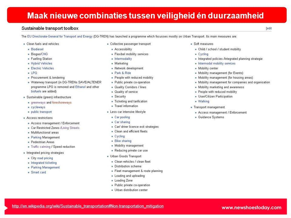 http://en.wikipedia.org/wiki/Sustainable_transportation#Non-transportation_mitigation Maak nieuwe combinaties tussen veiligheid én duurzaamheid