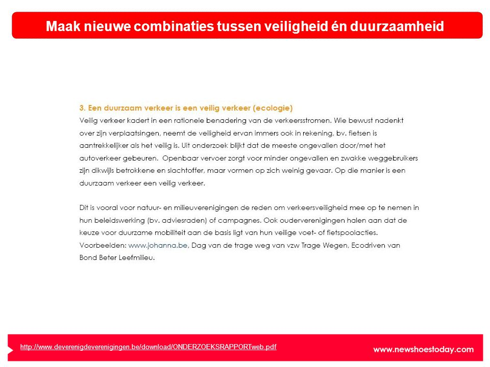 http://www.deverenigdeverenigingen.be/download/ONDERZOEKSRAPPORTweb.pdf Maak nieuwe combinaties tussen veiligheid én duurzaamheid