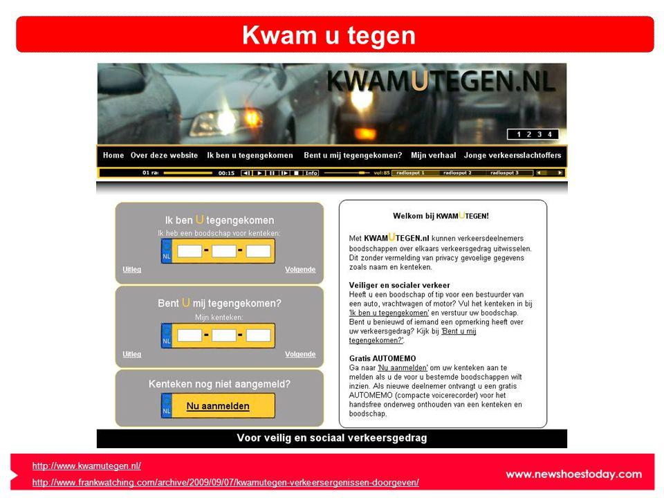 Kwam u tegen http://www.kwamutegen.nl/ http://www.frankwatching.com/archive/2009/09/07/kwamutegen-verkeersergenissen-doorgeven/