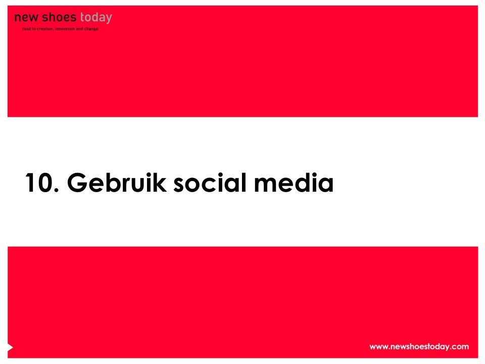 10. Gebruik social media