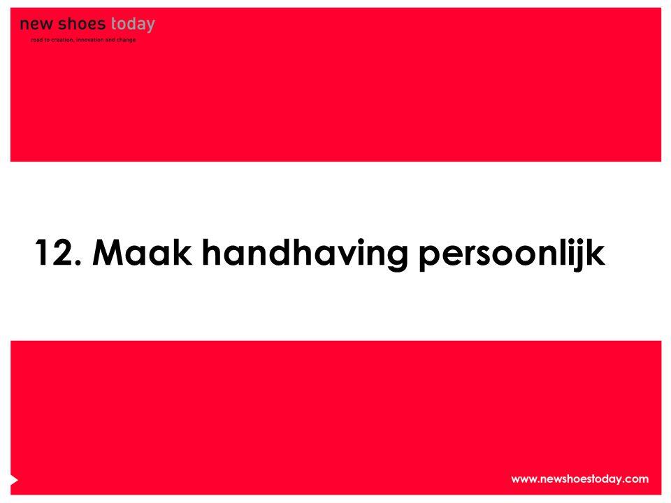 12. Maak handhaving persoonlijk