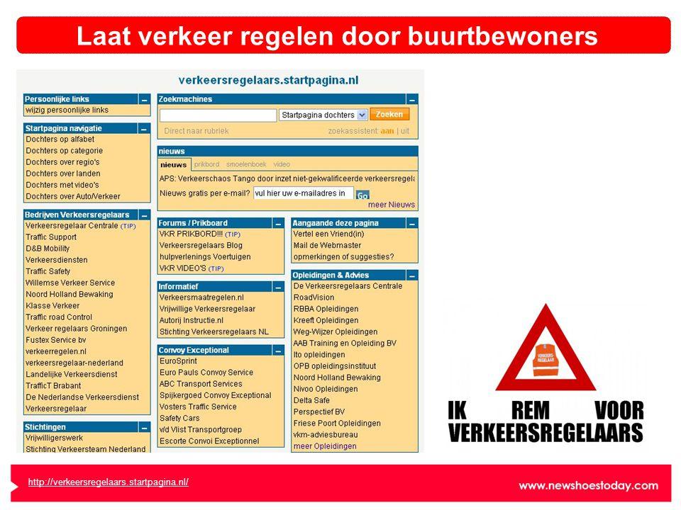 http://verkeersregelaars.startpagina.nl/ Laat verkeer regelen door buurtbewoners