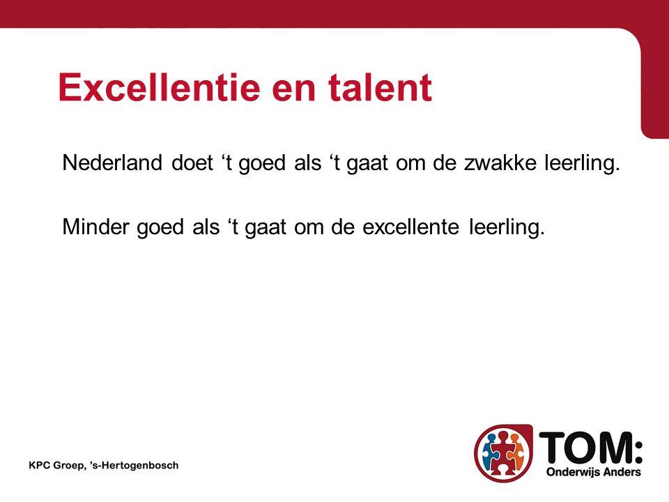 Excellentie en talent Nederland doet 't goed als 't gaat om de zwakke leerling. Minder goed als 't gaat om de excellente leerling.