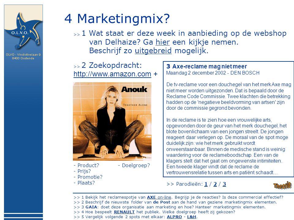 4 Marketingmix? >> 1 Wat staat er deze week in aanbieding op de webshop van Delhaize? Ga hier een kijkje nemen. Beschrijf zo uitgebreid mogelijk.hier