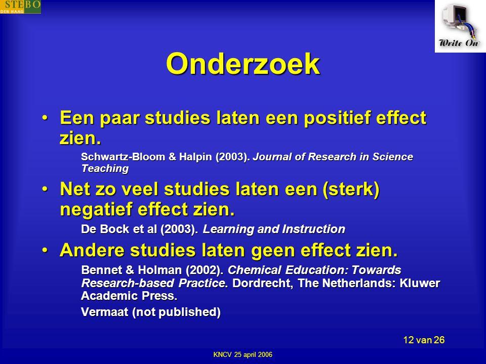 KNCV 25 april 2006 12 van 26 Onderzoek •Een paar studies laten een positief effect zien.