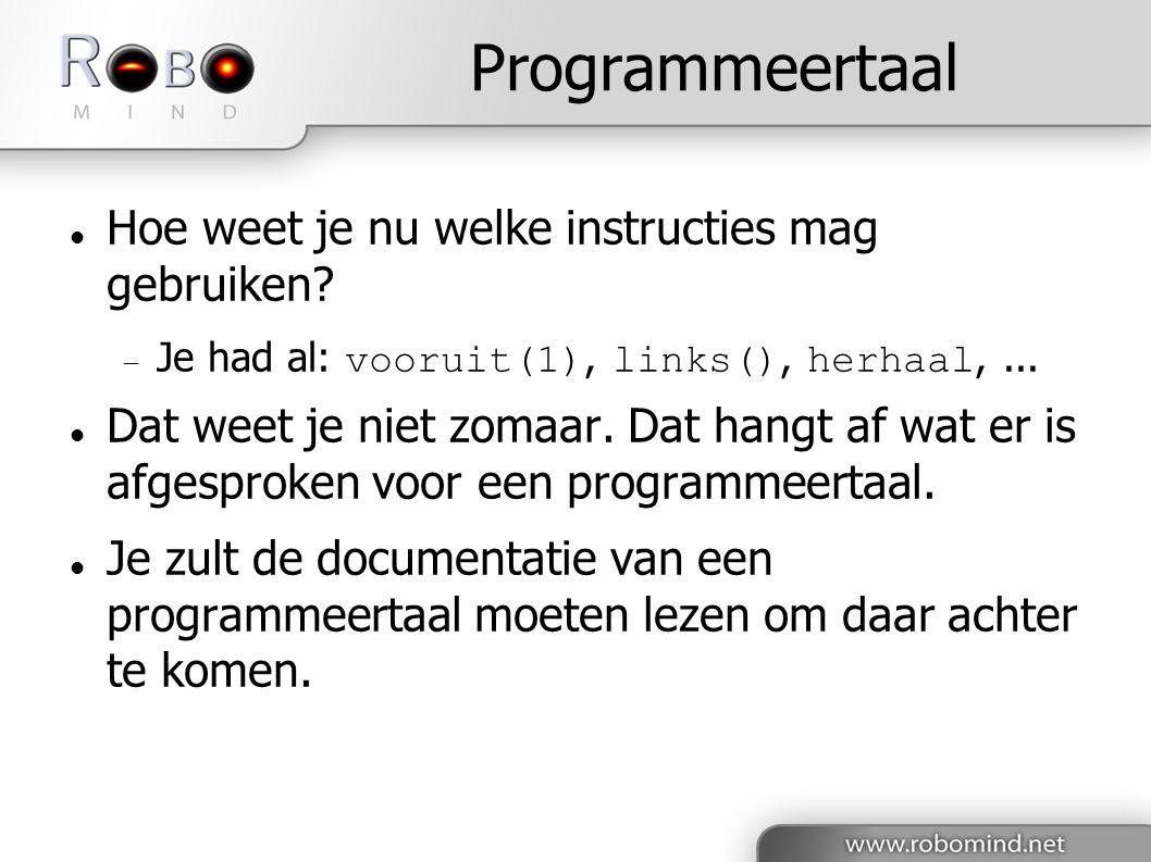 Programmeertaal  Hoe weet je nu welke instructies mag gebruiken.