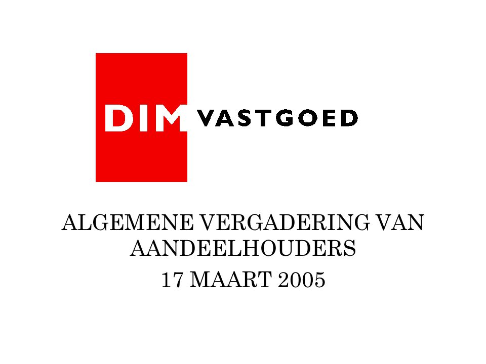 ALGEMENE VERGADERING VAN AANDEELHOUDERS 17 MAART 2005
