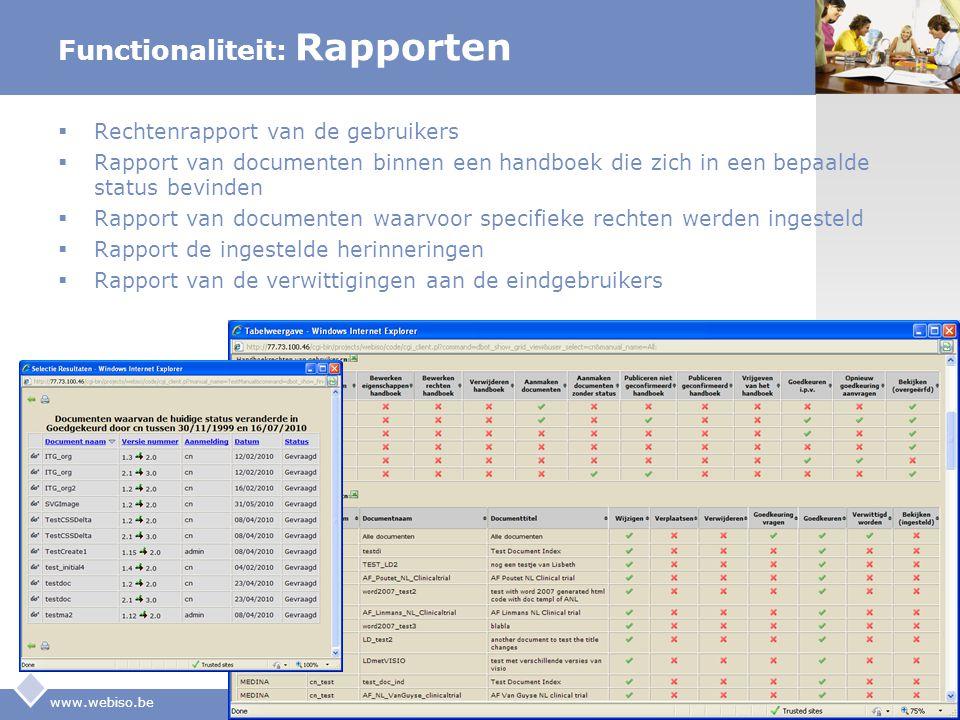 LOGO Functionaliteit: Rapporten  Rechtenrapport van de gebruikers  Rapport van documenten binnen een handboek die zich in een bepaalde status bevind