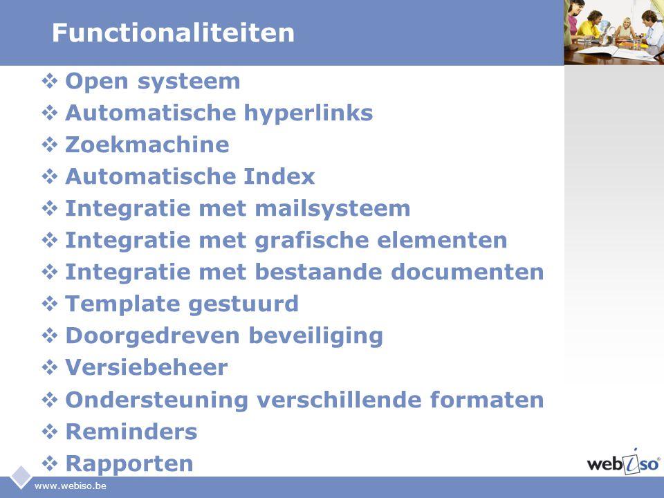 LOGO www.webiso.be Functionaliteiten  Open systeem  Automatische hyperlinks  Zoekmachine  Automatische Index  Integratie met mailsysteem  Integr