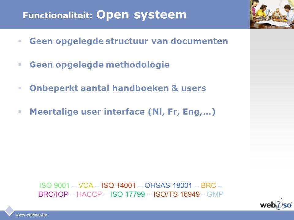LOGO www.webiso.be Functionaliteit: Open systeem  Geen opgelegde structuur van documenten  Geen opgelegde methodologie  Onbeperkt aantal handboeken