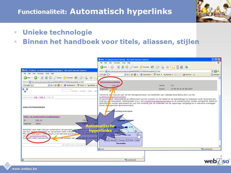 LOGO www.webiso.be Functionaliteit: Automatisch hyperlinks  Unieke technologie  Binnen het handboek voor titels, aliassen, stijlen Automatische hype
