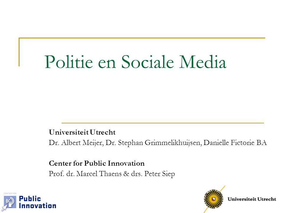 Politie en Sociale Media Universiteit Utrecht Dr.Albert Meijer, Dr.