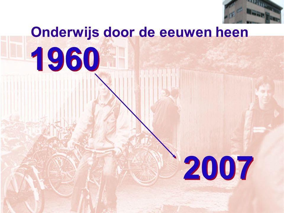 Onderwijs door de eeuwen heen 1960 2007