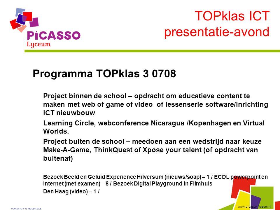 www.picasso-lyceum.nl Programma TOPklas 3 0708  Project binnen de school – opdracht om educatieve content te maken met web of game of video of lessen