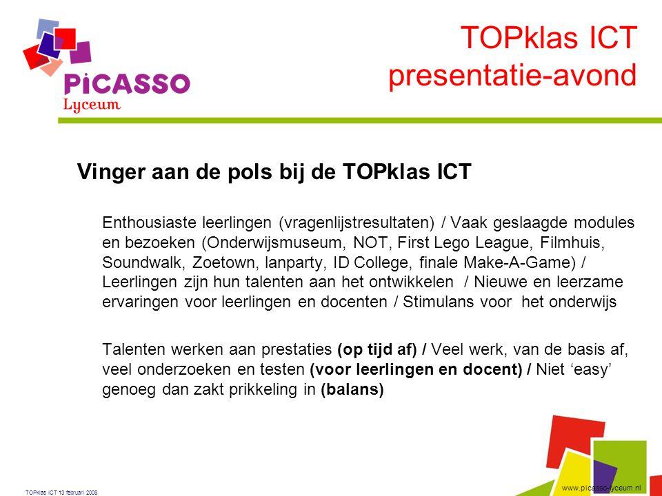 www.picasso-lyceum.nl Vinger aan de pols bij de TOPklas ICT  Enthousiaste leerlingen (vragenlijstresultaten) / Vaak geslaagde modules en bezoeken (On