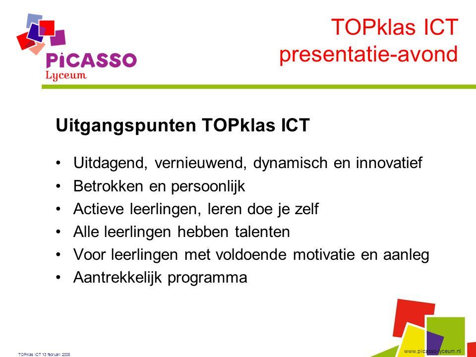 www.picasso-lyceum.nl Uitgangspunten TOPklas ICT •Uitdagend, vernieuwend, dynamisch en innovatief •Betrokken en persoonlijk •Actieve leerlingen, leren