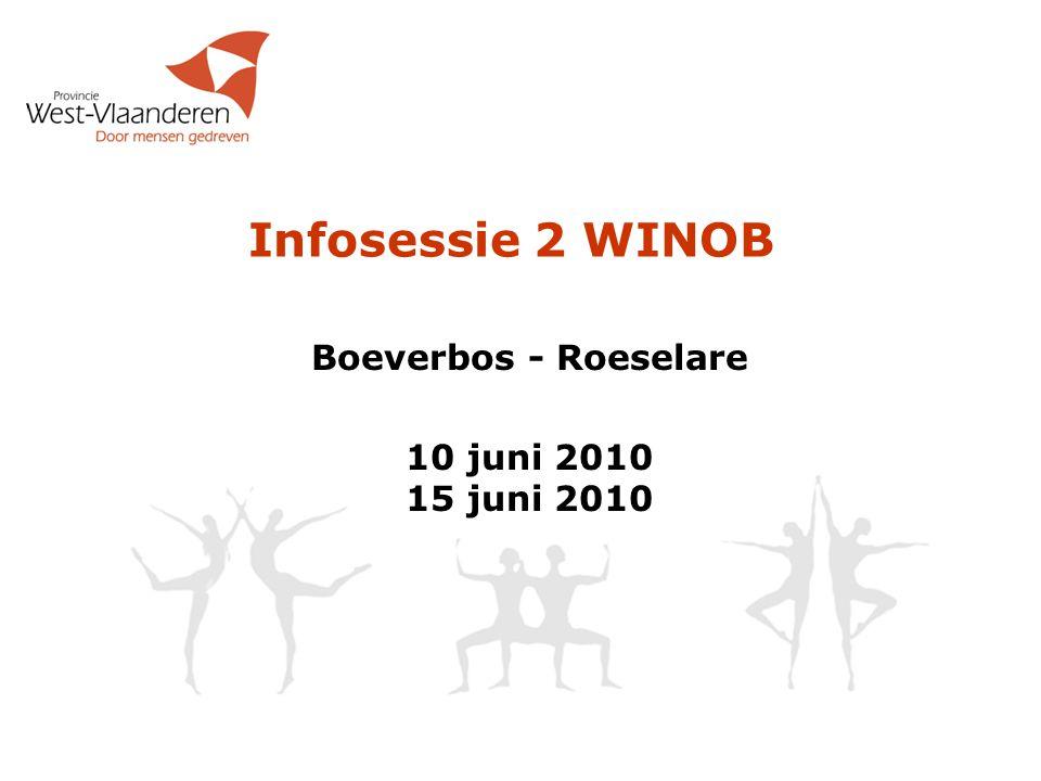 Infosessie 2 WINOB Boeverbos - Roeselare 10 juni 2010 15 juni 2010