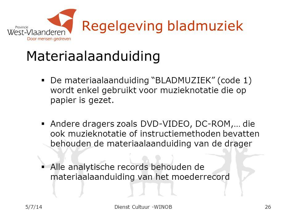 """Regelgeving bladmuziek Materiaalaanduiding  De materiaalaanduiding """"BLADMUZIEK"""" (code 1) wordt enkel gebruikt voor muzieknotatie die op papier is gez"""
