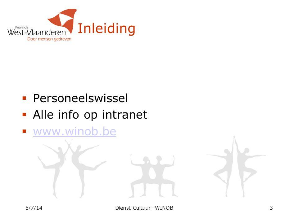 Inleiding  Personeelswissel  Alle info op intranet  www.winob.be www.winob.be 5/7/14Dienst Cultuur -WINOB3