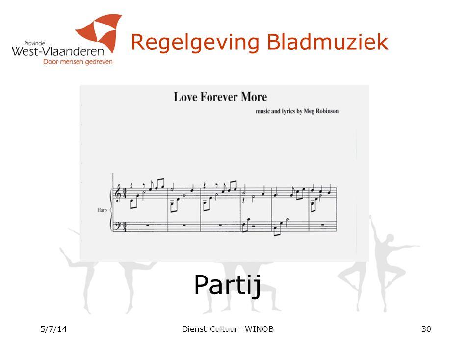 Regelgeving Bladmuziek 5/7/14Dienst Cultuur -WINOB30 Partij