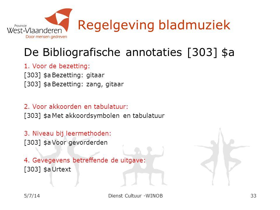 Regelgeving bladmuziek De Bibliografische annotaties [303] $a 1. Voor de bezetting: [303] $aBezetting: gitaar [303] $aBezetting: zang, gitaar 2. Voor