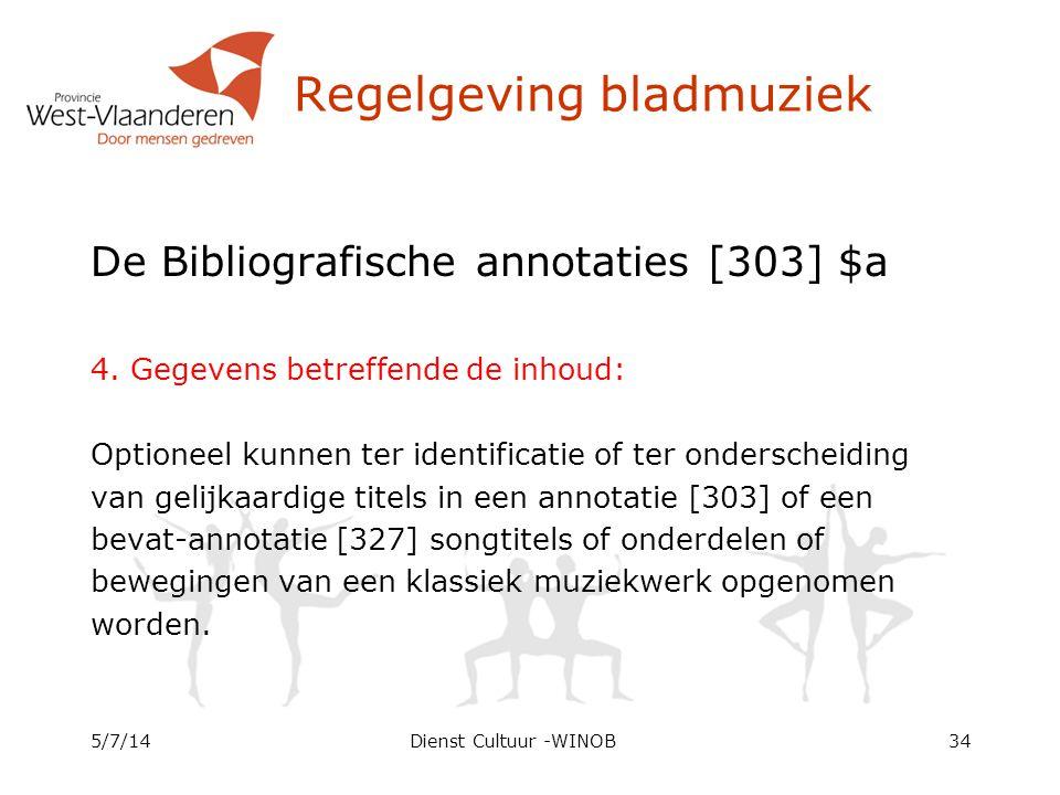 Regelgeving bladmuziek De Bibliografische annotaties [303] $a 4. Gegevens betreffende de inhoud: Optioneel kunnen ter identificatie of ter onderscheid