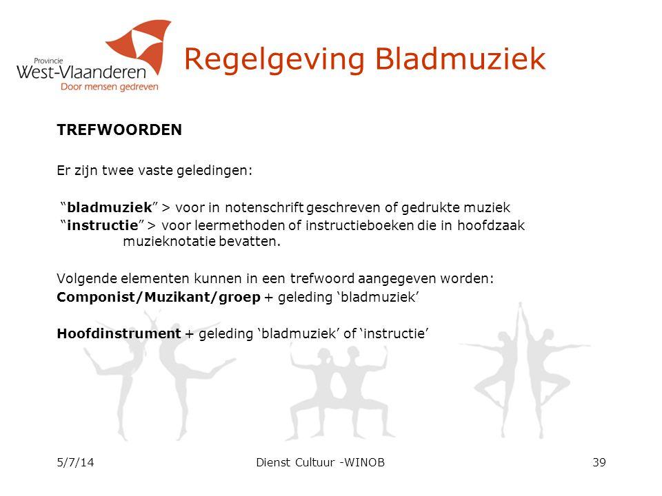 """Regelgeving Bladmuziek TREFWOORDEN Er zijn twee vaste geledingen: """"bladmuziek"""" > voor in notenschrift geschreven of gedrukte muziek """"instructie"""" > voo"""