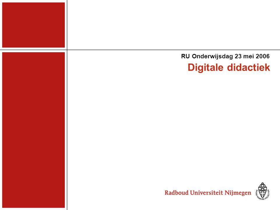 Digitale didactiek RU Onderwijsdag 23 mei 2006